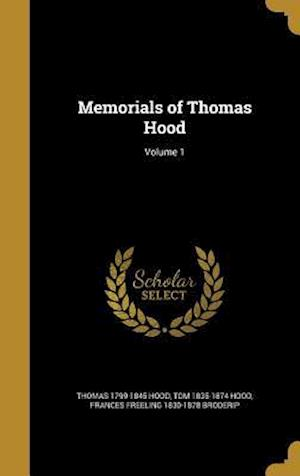 Memorials of Thomas Hood; Volume 1 af Thomas 1799-1845 Hood, Tom 1835-1874 Hood, Frances Freeling 1830-1878 Broderip