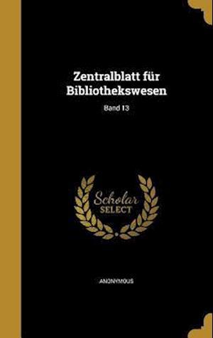 Bog, hardback Zentralblatt Fur Bibliothekswesen; Band 13