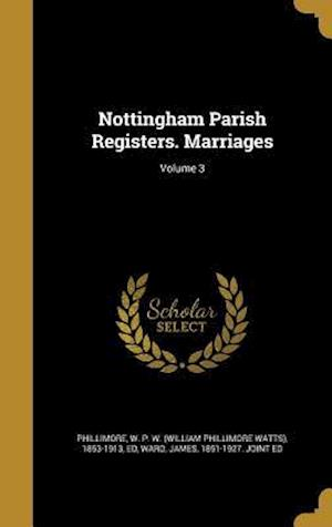 Bog, hardback Nottingham Parish Registers. Marriages; Volume 3