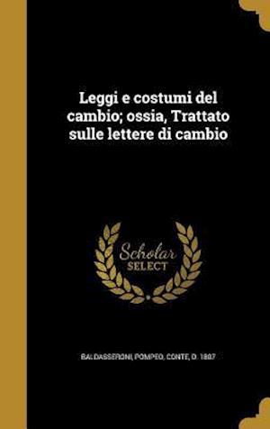 Bog, hardback Leggi E Costumi del Cambio; Ossia, Trattato Sulle Lettere Di Cambio