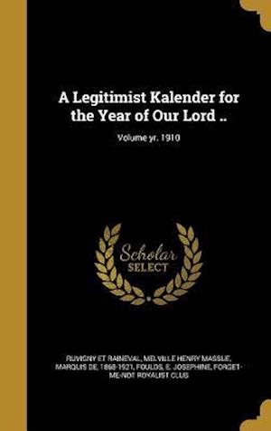 Bog, hardback A Legitimist Kalender for the Year of Our Lord ..; Volume Yr. 1910