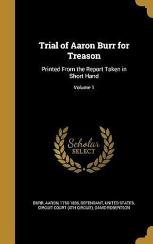Bog, hardback Trial of Aaron Burr for Treason af David Robertson