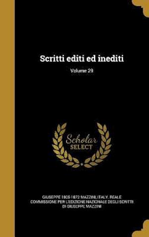Scritti Editi Ed Inediti; Volume 29 af Giuseppe 1805-1872 Mazzini