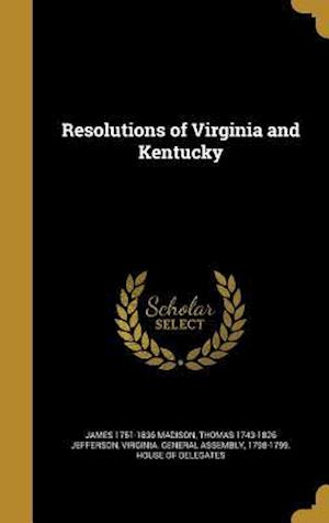 Bog, hardback Resolutions of Virginia and Kentucky af James 1751-1836 Madison, Thomas 1743-1826 Jefferson