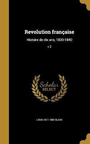 Revolution Francaise af Louis 1811-1882 Blanc