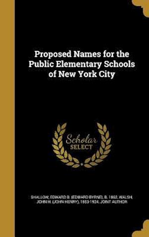 Bog, hardback Proposed Names for the Public Elementary Schools of New York City