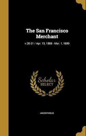 Bog, hardback The San Francisco Merchant; V.20-21 / Apr. 13, 1888 - Mar. 1, 1889
