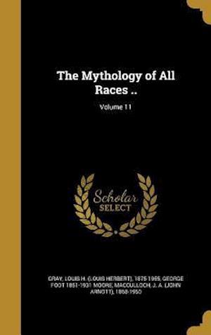Bog, hardback The Mythology of All Races ..; Volume 11 af George Foot 1851-1931 Moore