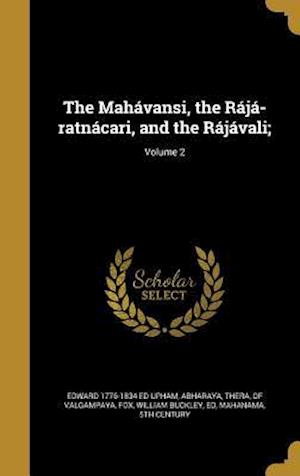 The Mahavansi, the Raja-Ratnacari, and the Rajavali;; Volume 2 af Edward 1776-1834 Ed Upham