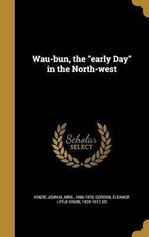 Bog, hardback Wau-Bun, the Early Day in the North-West