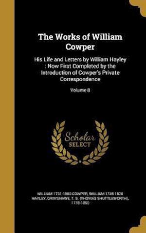 Bog, hardback The Works of William Cowper af William 1745-1820 Hayley, William 1731-1800 Cowper