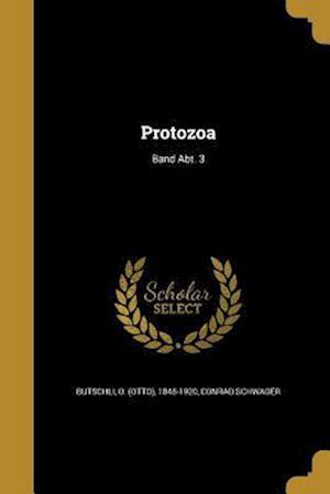 Protozoa; Band Abt. 3 af Conrad Schwager