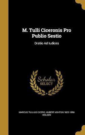 M. Tulli Ciceronis Pro Publio Sestio af Hubert Ashton 1822-1896 Holden, Marcus Tullius Cicero