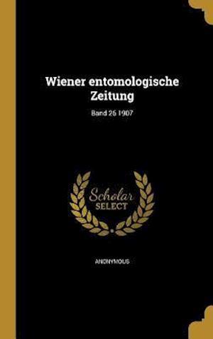 Bog, hardback Wiener Entomologische Zeitung; Band 26 1907