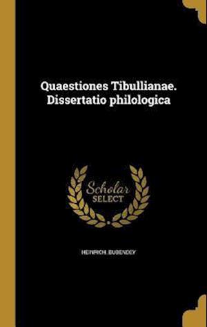 Bog, hardback Quaestiones Tibullianae. Dissertatio Philologica af Heinrich Bubendey