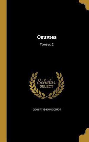 Bog, hardback Oeuvres; Tome PT. 2 af Denis 1713-1784 Diderot