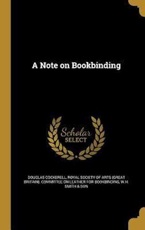 Bog, hardback A Note on Bookbinding af Douglas Cockerell