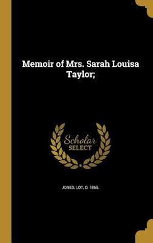 Bog, hardback Memoir of Mrs. Sarah Louisa Taylor;