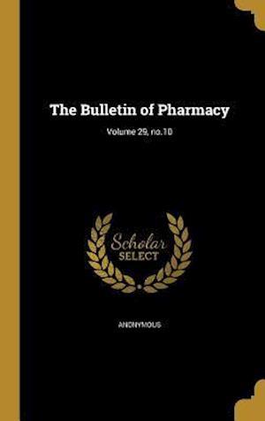 Bog, hardback The Bulletin of Pharmacy; Volume 29, No.10
