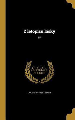 Bog, hardback Z Letopisu Lasky; 04 af Julius 1841-1901 Zeyer