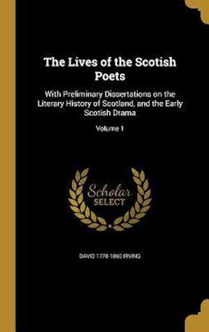 The Lives of the Scotish Poets af David 1778-1860 Irving