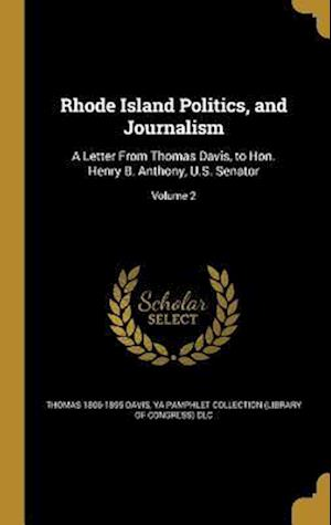 Rhode Island Politics, and Journalism af Thomas 1806-1895 Davis
