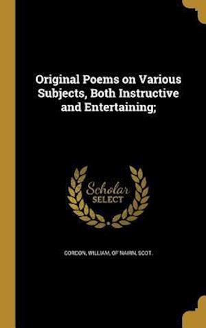 Bog, hardback Original Poems on Various Subjects, Both Instructive and Entertaining;