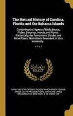 The Natural History of Carolina, Florida and the Bahama Islands af Mark 1683-1749 Catesby