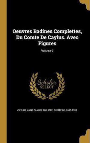 Bog, hardback Oeuvres Badines Complettes, Du Comte de Caylus. Avec Figures; Volume 9