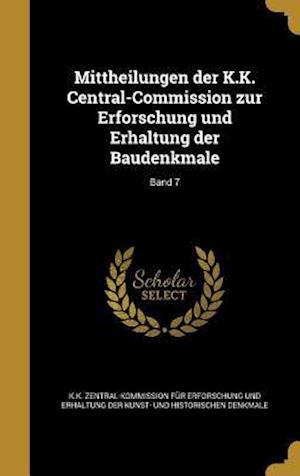 Bog, hardback Mittheilungen Der K.K. Central-Commission Zur Erforschung Und Erhaltung Der Baudenkmale; Band 7