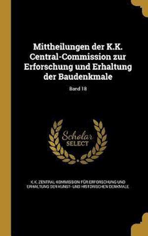 Bog, hardback Mittheilungen Der K.K. Central-Commission Zur Erforschung Und Erhaltung Der Baudenkmale; Band 18