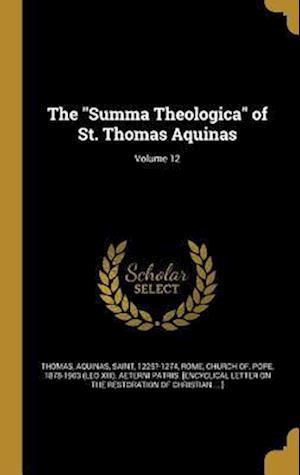Bog, hardback The Summa Theologica of St. Thomas Aquinas; Volume 12