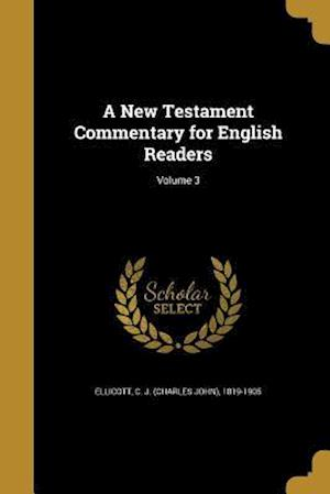 Bog, paperback A New Testament Commentary for English Readers; Volume 3