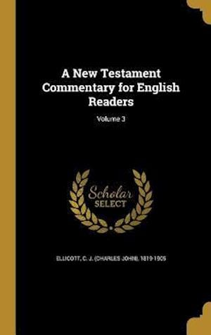 Bog, hardback A New Testament Commentary for English Readers; Volume 3