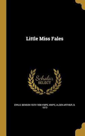 Bog, hardback Little Miss Fales af Emilie Benson 1870-1958 Knipe