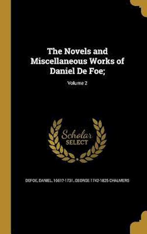 Bog, hardback The Novels and Miscellaneous Works of Daniel de Foe;; Volume 2 af George 1742-1825 Chalmers