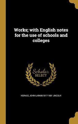 Bog, hardback Works; With English Notes for the Use of Schools and Colleges af John Larkin 1817-1891 Lincoln