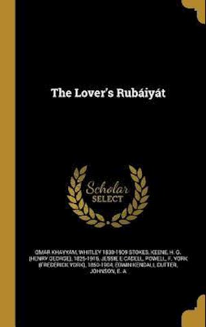 The Lover's Rubaiyat af Jessie Belle 1869-1948 Rittenhouse, Omar Khayyam