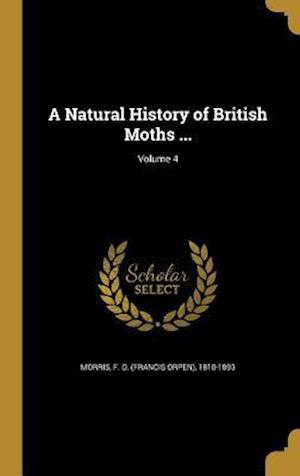 Bog, hardback A Natural History of British Moths ...; Volume 4
