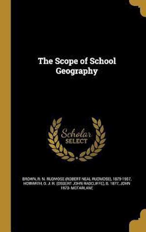 Bog, hardback The Scope of School Geography af John 1873- McFarlane