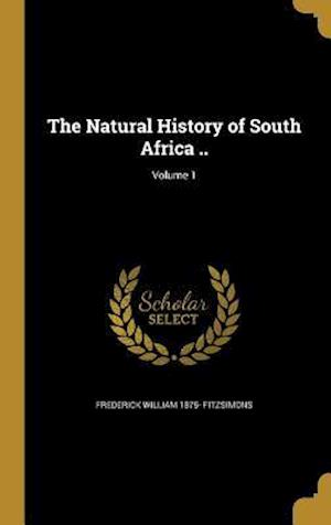 Bog, hardback The Natural History of South Africa ..; Volume 1 af Frederick William 1875- Fitzsimons