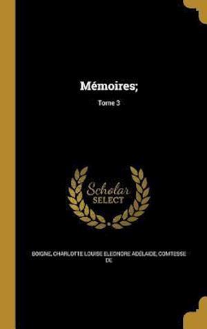 Bog, hardback Memoires;; Tome 3