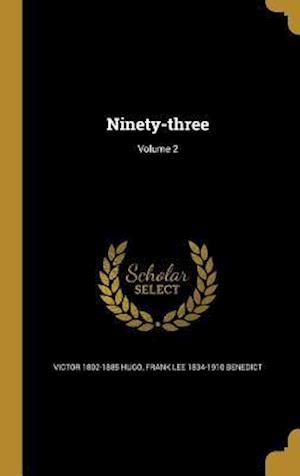 Ninety-Three; Volume 2 af Victor 1802-1885 Hugo, Frank Lee 1834-1910 Benedict