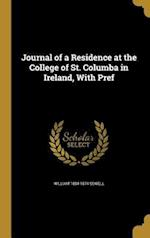 Journal of a Residence at the College of St. Columba in Ireland, with Pref af William 1804-1874 Sewell