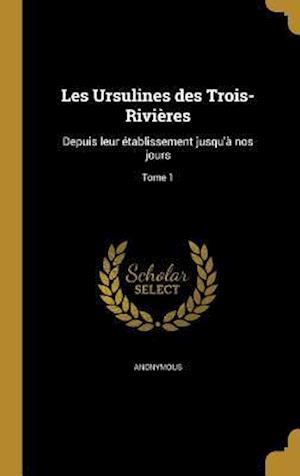 Bog, hardback Les Ursulines Des Trois-Rivieres