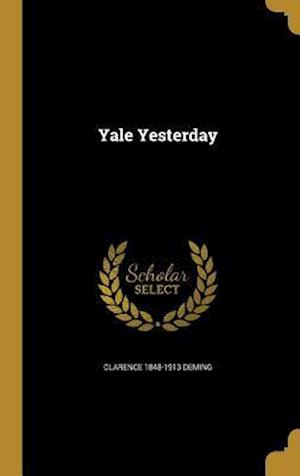 Bog, hardback Yale Yesterday af Clarence 1848-1913 Deming