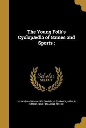 Bog, paperback The Young Folk's Cyclopaedia of Games and Sports; af John Denison 1834-1915 Champlin