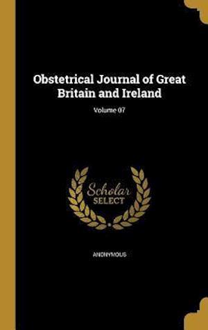 Bog, hardback Obstetrical Journal of Great Britain and Ireland; Volume 07