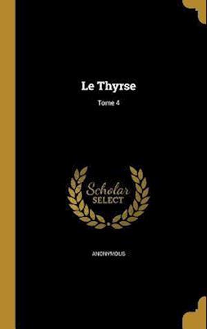 Bog, hardback Le Thyrse; Tome 4