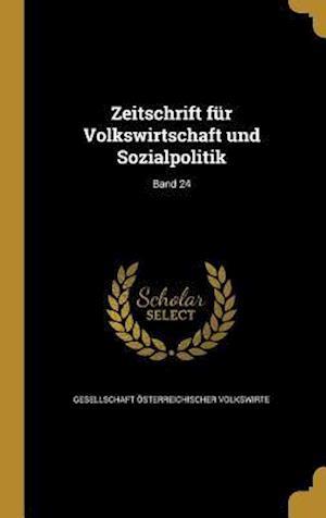 Bog, hardback Zeitschrift Fur Volkswirtschaft Und Sozialpolitik; Band 24